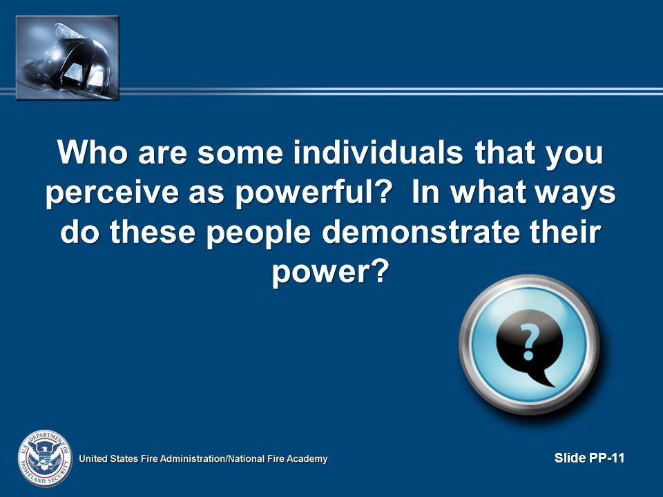 Who are some individuals that you perceive as powerful