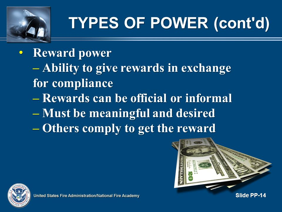 TYPES OF POWER (cont d) Reward power