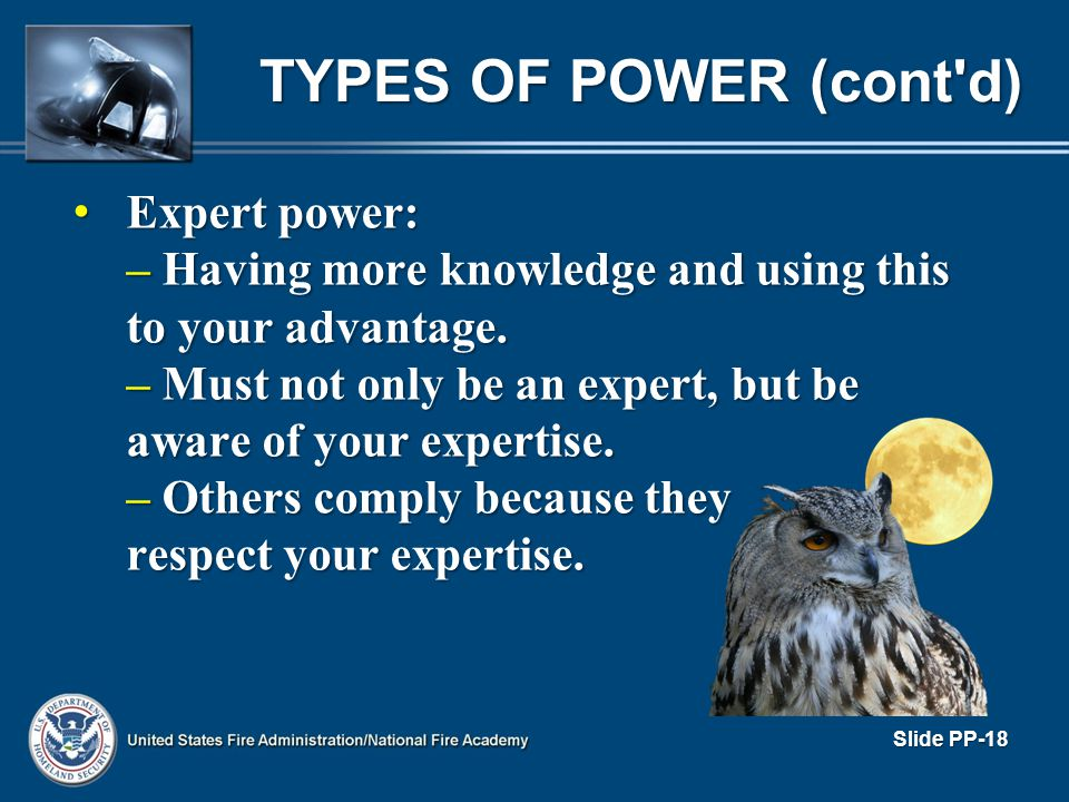 TYPES OF POWER (cont d) Expert power: