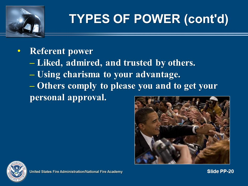 TYPES OF POWER (cont d) Referent power