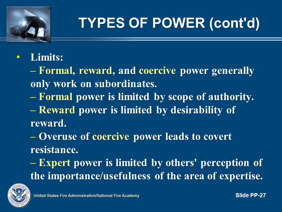 TYPES OF POWER (cont d) Limits: