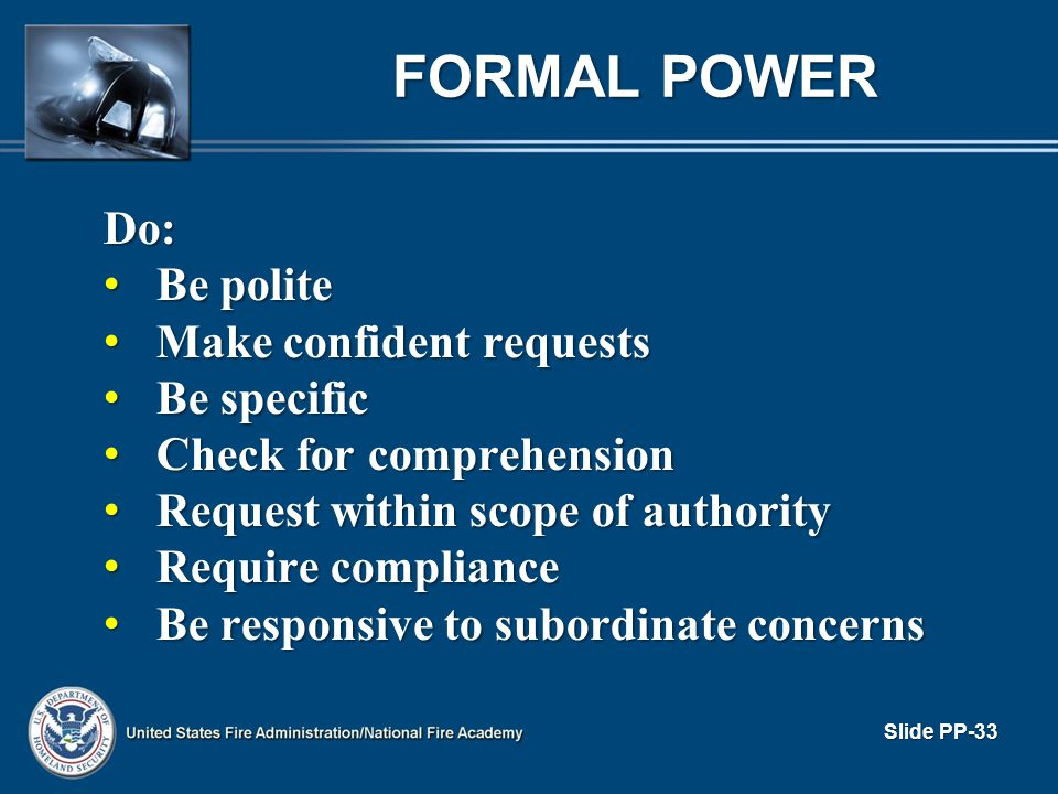 FORMAL POWER Do: Be polite Make confident requests Be specific