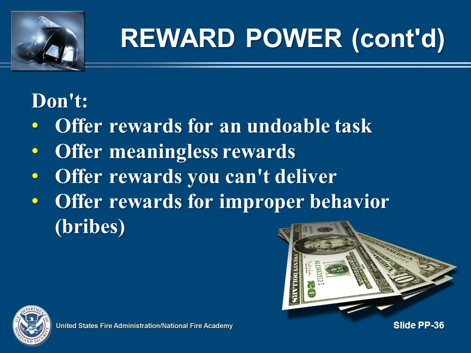 REWARD POWER (cont d) Don t: Offer rewards for an undoable task