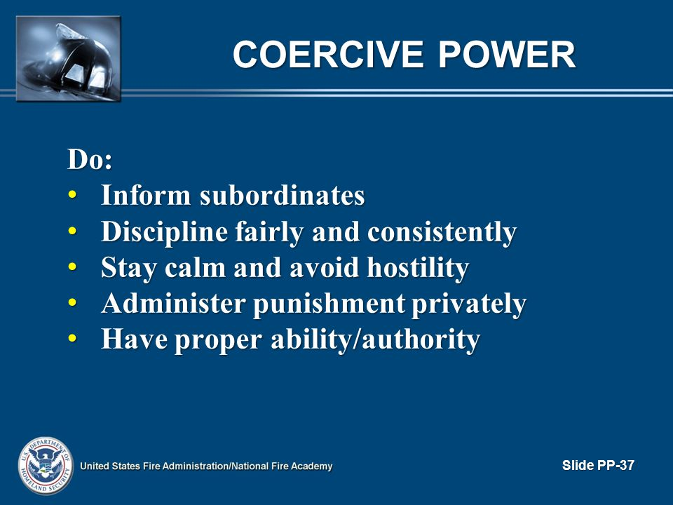 COERCIVE POWER Do: Inform subordinates