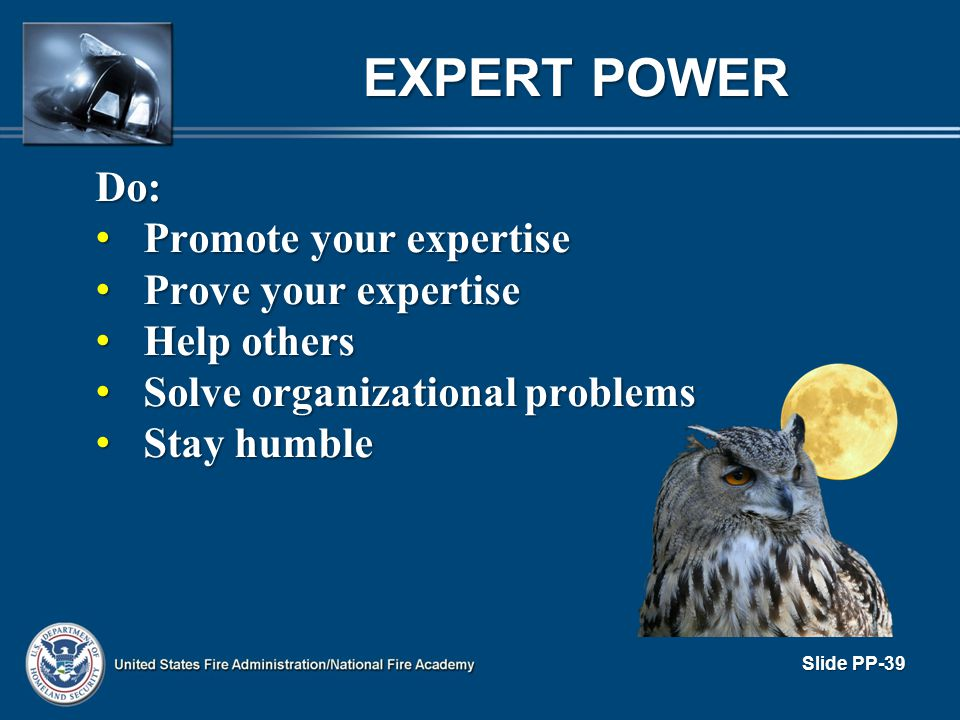 EXPERT POWER Do: Promote your expertise Prove your expertise