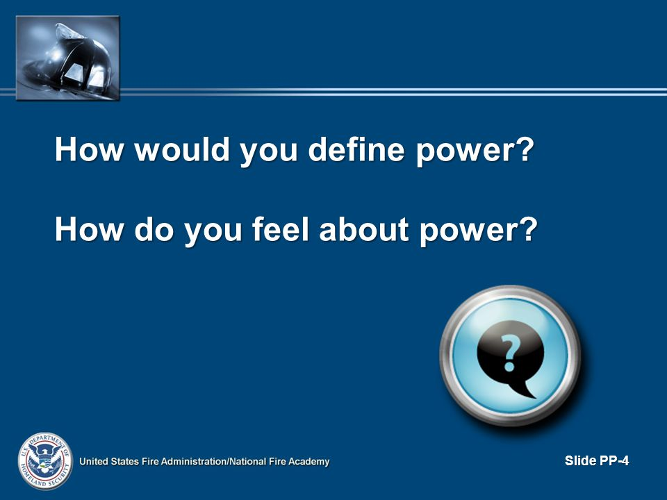 How would you define power How do you feel about power