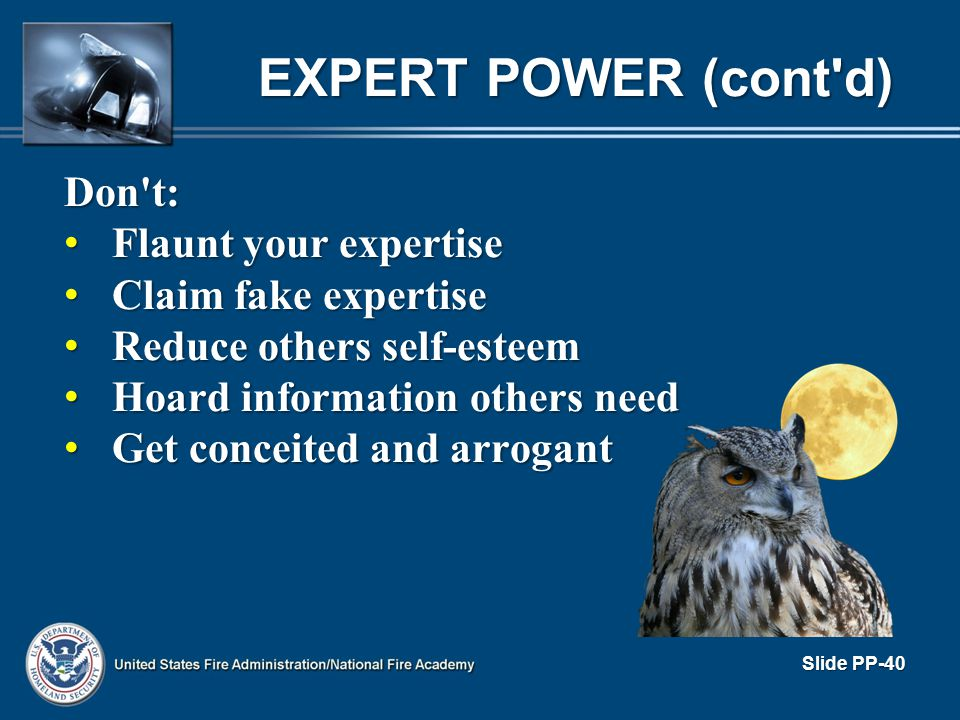EXPERT POWER (cont d) Don t: Flaunt your expertise