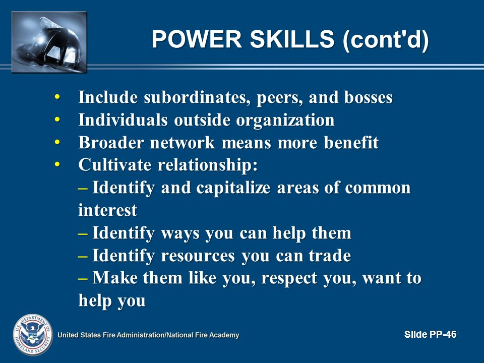 POWER SKILLS (cont d) Include subordinates, peers, and bosses