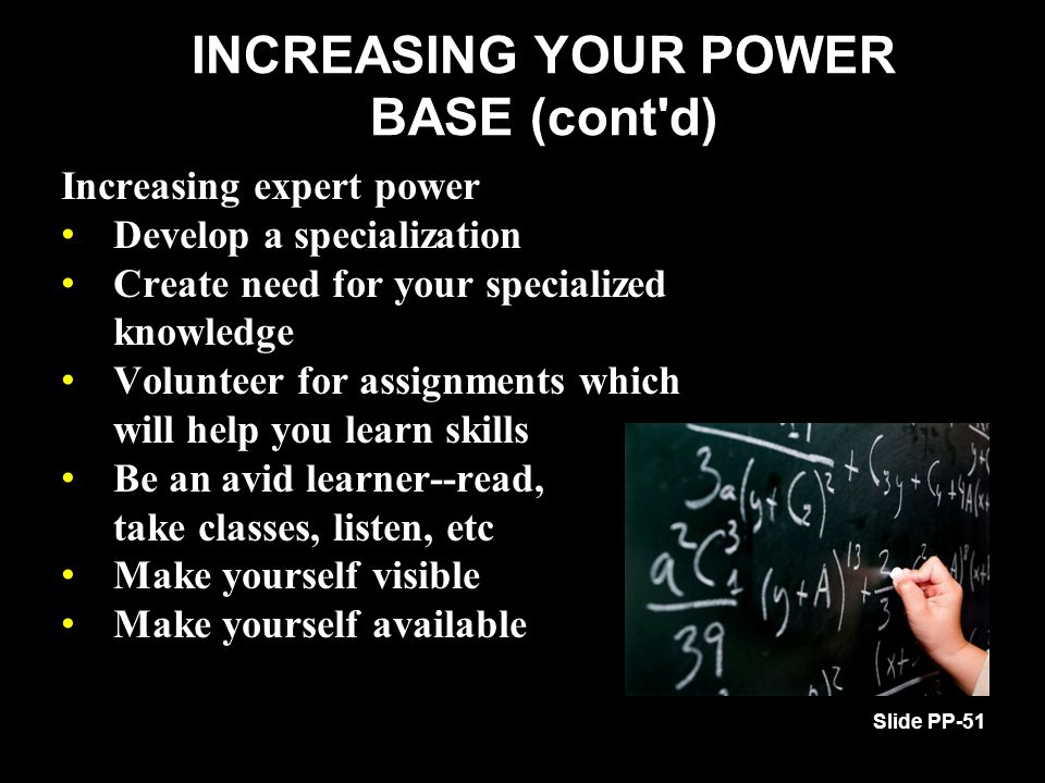 INCREASING YOUR POWER BASE (cont d)