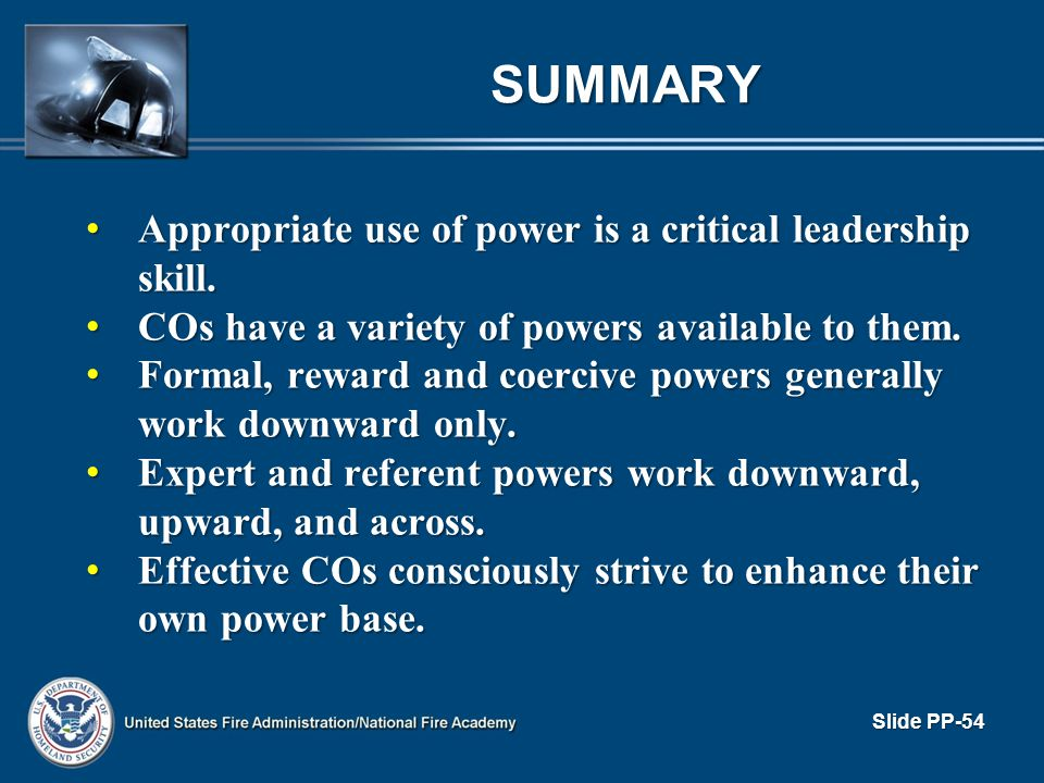 SUMMARY Appropriate use of power is a critical leadership skill.