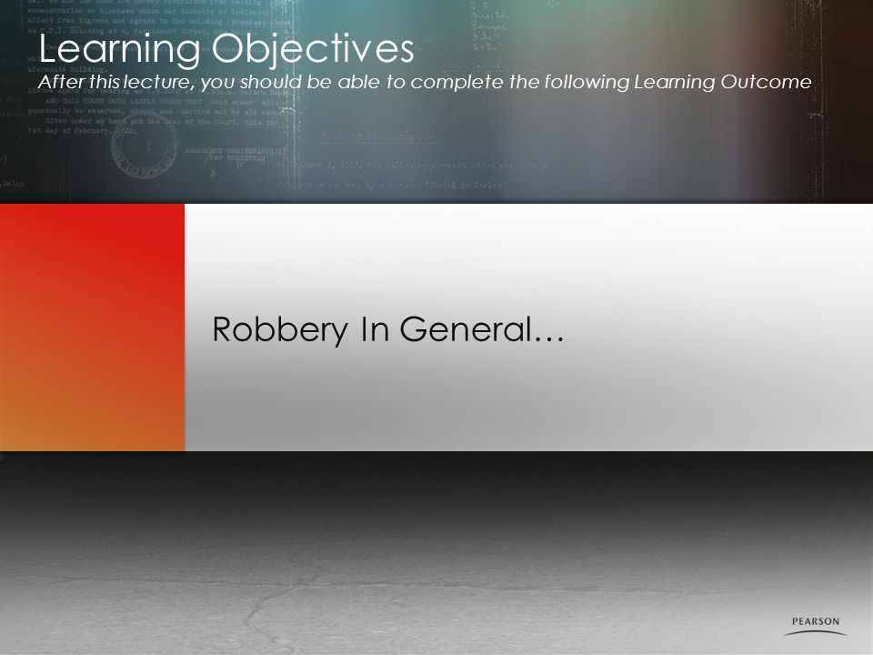 Learning Objectives Robbery In General…