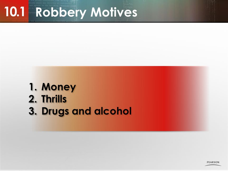 10.1 Robbery Motives Money Thrills Drugs and alcohol