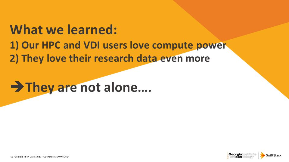 What we learned: 1) Our HPC and VDI users love compute power 2) They love their research data even more They are not alone….