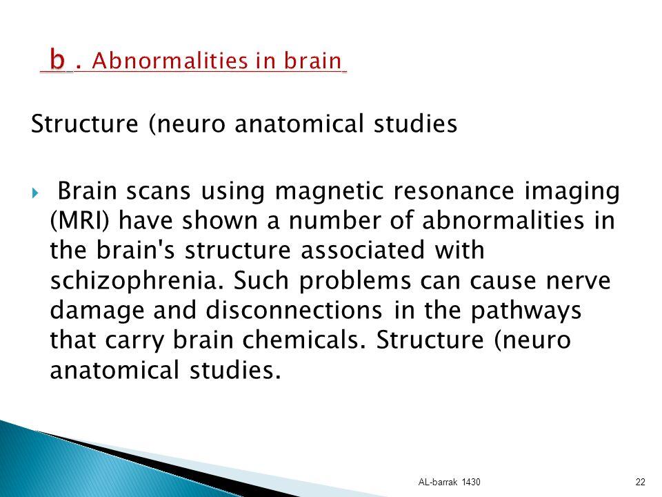 b . Abnormalities in brain