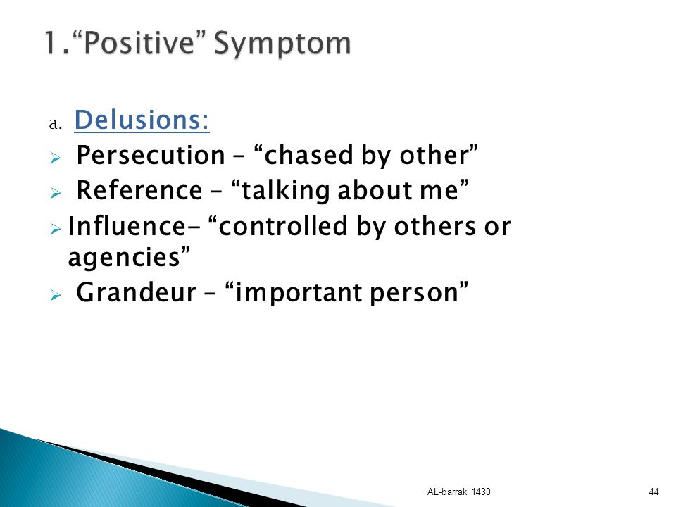 1. Positive Symptom Persecution – chased by other