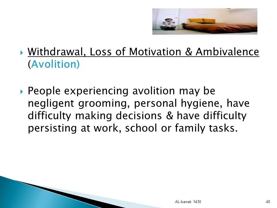 Withdrawal, Loss of Motivation & Ambivalence (Avolition)