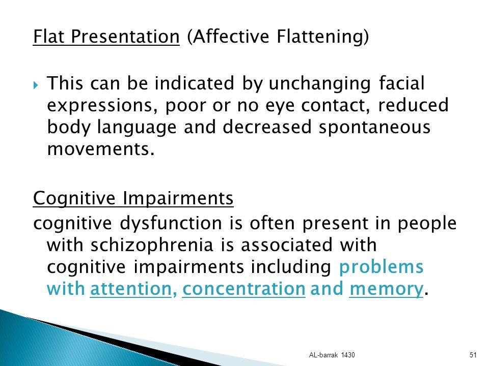 Flat Presentation (Affective Flattening)