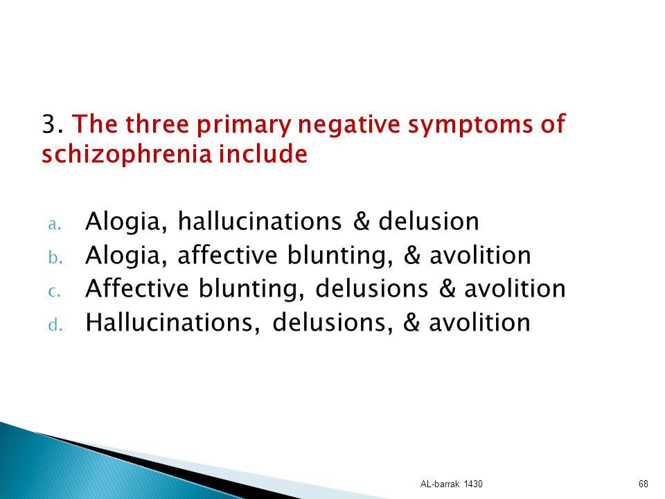 3. The three primary negative symptoms of schizophrenia include