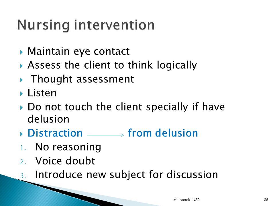 Nursing intervention Maintain eye contact