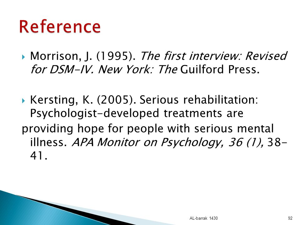Reference Morrison, J. (1995). The first interview: Revised for DSM-IV. New York: The Guilford Press.