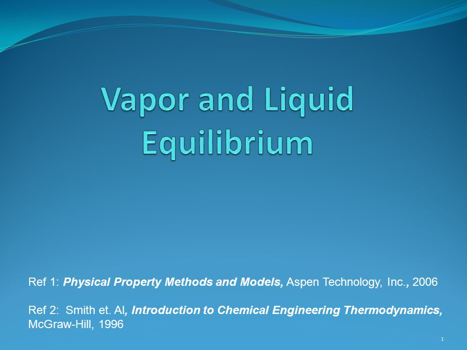 Vapor and Liquid Equilibrium