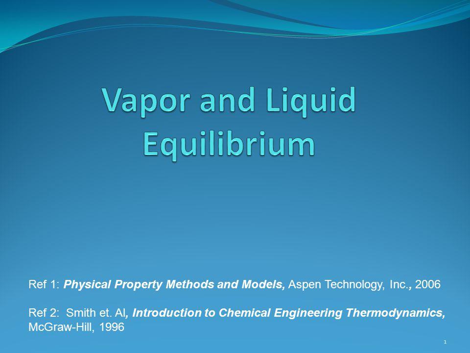 Vapor and Liquid Equilibrium