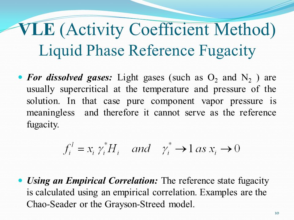 VLE (Activity Coefficient Method) Liquid Phase Reference Fugacity