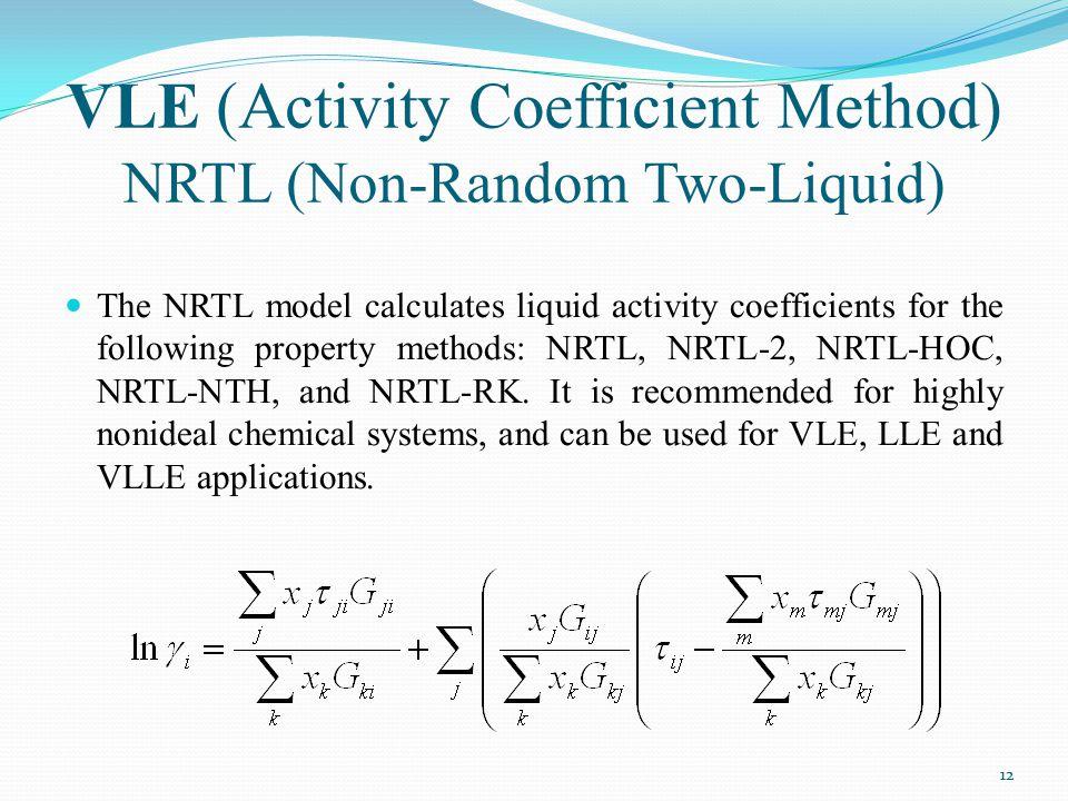 VLE (Activity Coefficient Method) NRTL (Non-Random Two-Liquid)