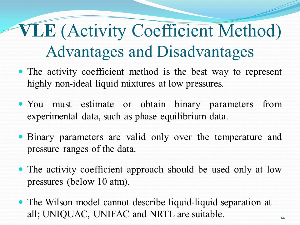 VLE (Activity Coefficient Method) Advantages and Disadvantages