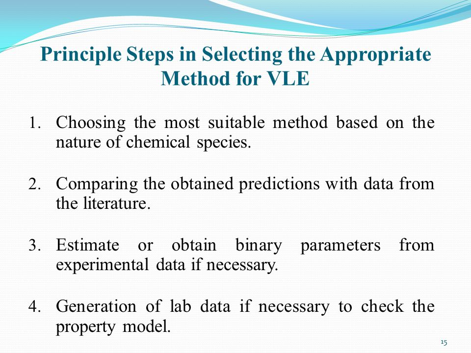 Principle Steps in Selecting the Appropriate Method for VLE