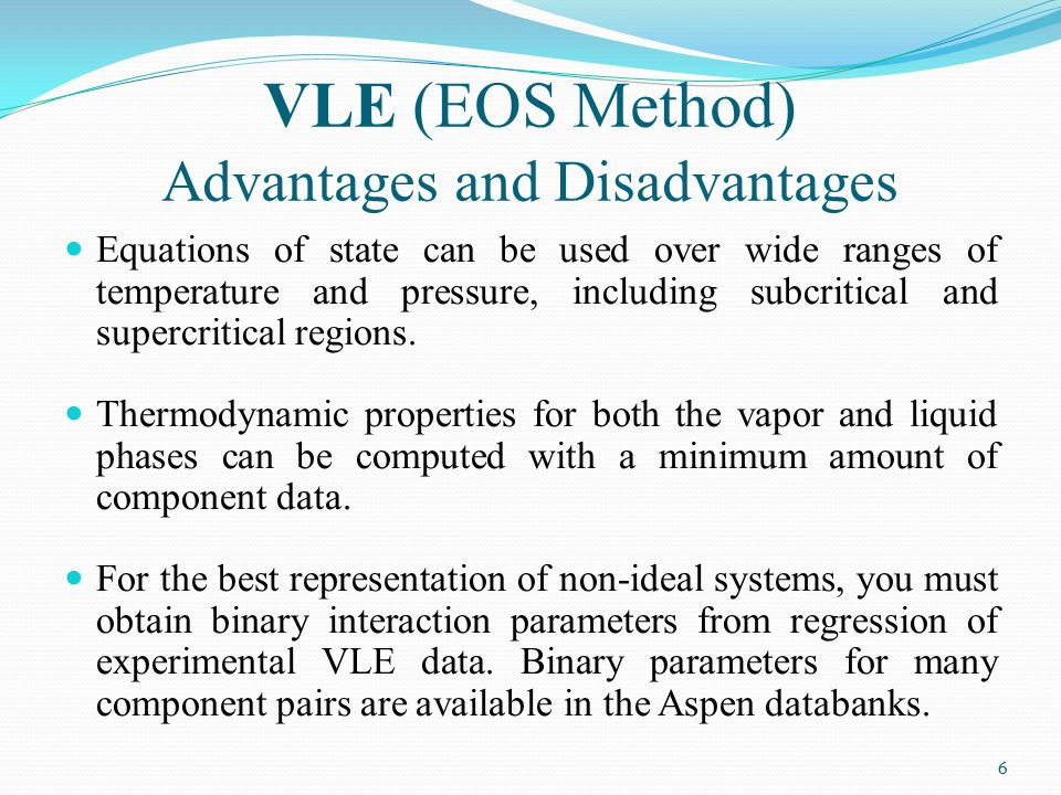 VLE (EOS Method) Advantages and Disadvantages