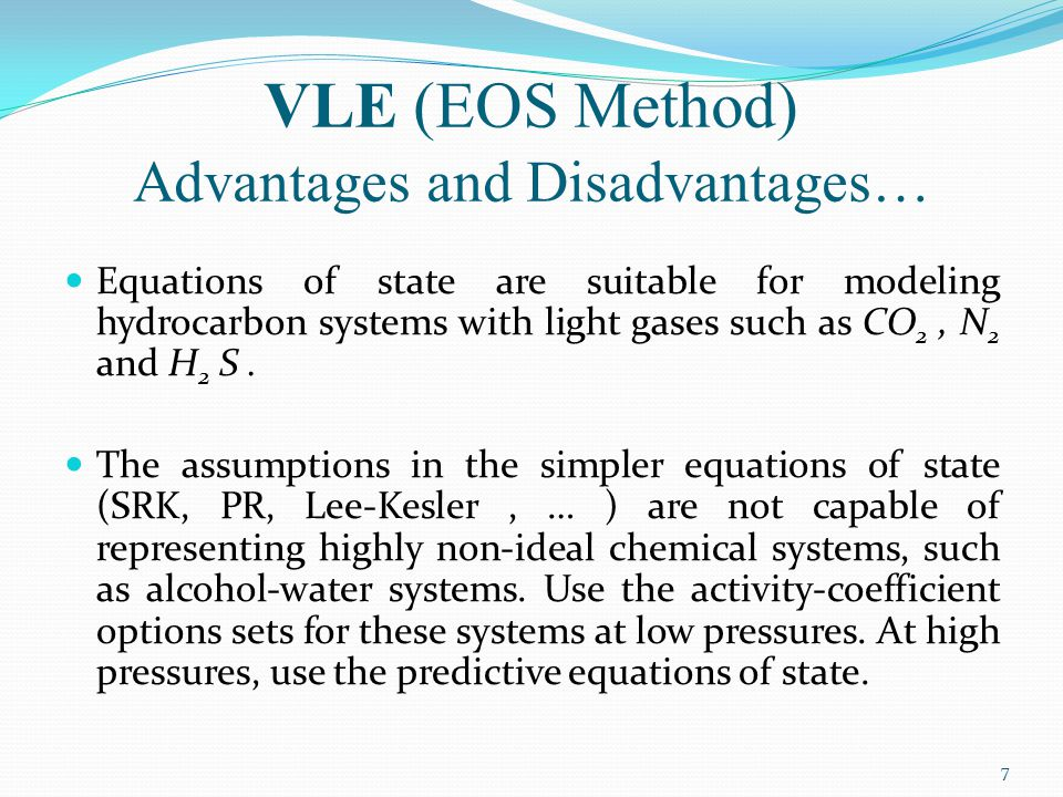 VLE (EOS Method) Advantages and Disadvantages…