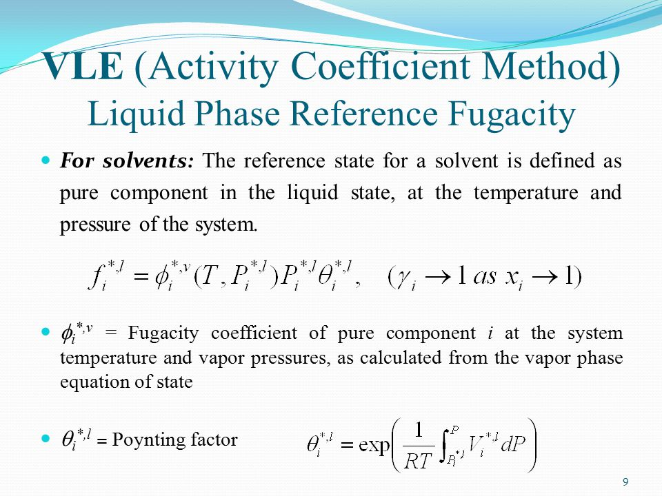 VLE (Activity Coefficient Method) Liquid Phase Reference Fugacity