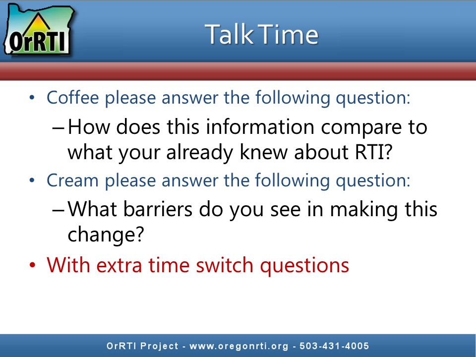 Talk Time Coffee please answer the following question: How does this information compare to what your already knew about RTI