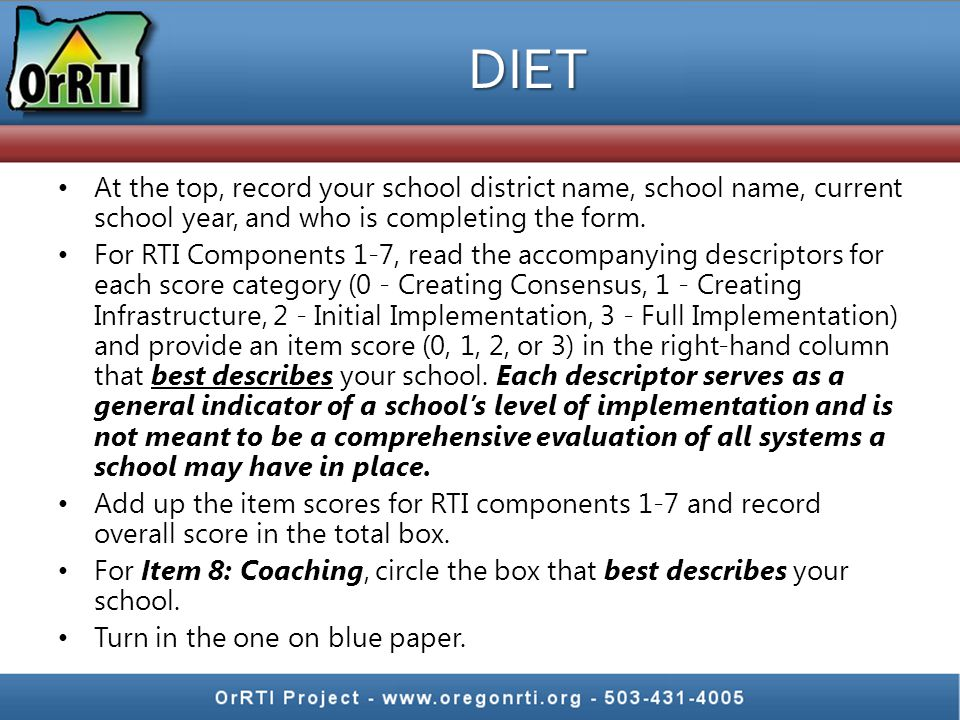 DIET At the top, record your school district name, school name, current school year, and who is completing the form.