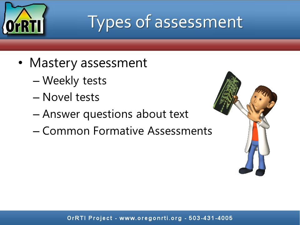Types of assessment Mastery assessment Weekly tests Novel tests