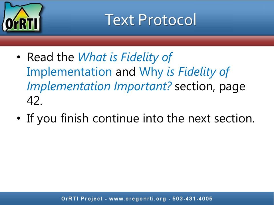 Text Protocol Read the What is Fidelity of Implementation and Why is Fidelity of Implementation Important section, page 42.