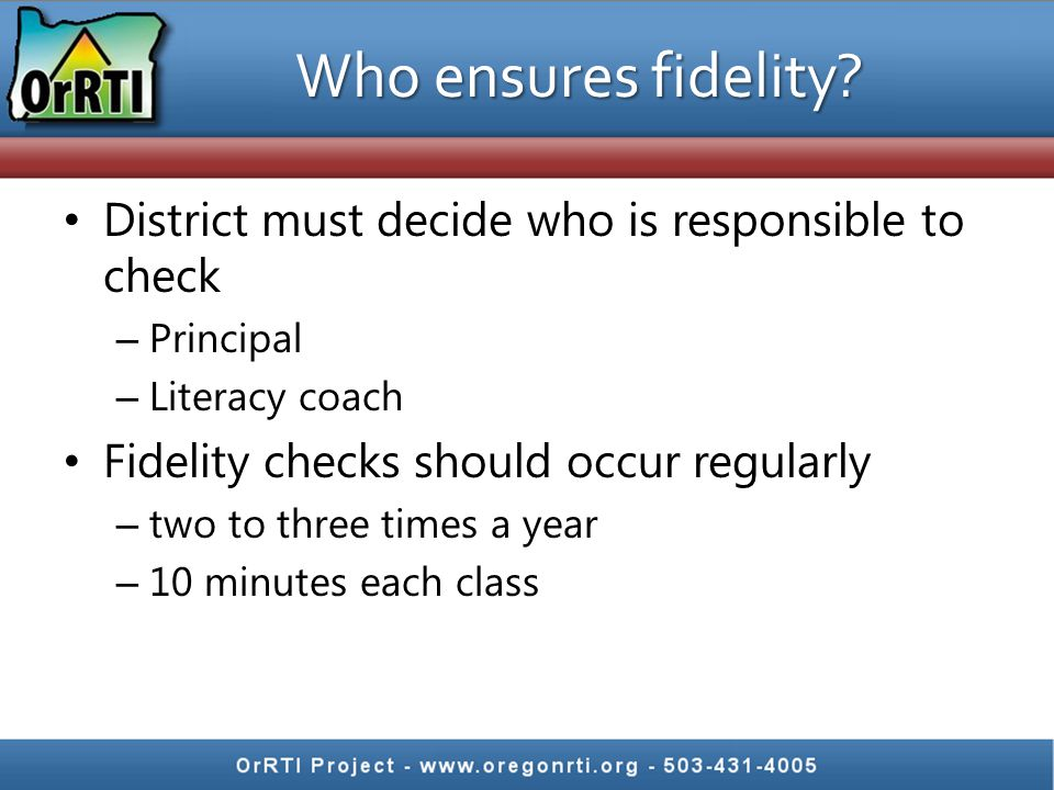 Who ensures fidelity District must decide who is responsible to check