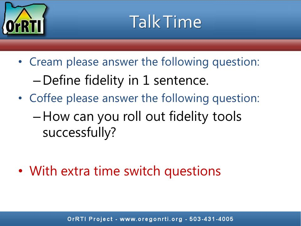 Talk Time Define fidelity in 1 sentence.