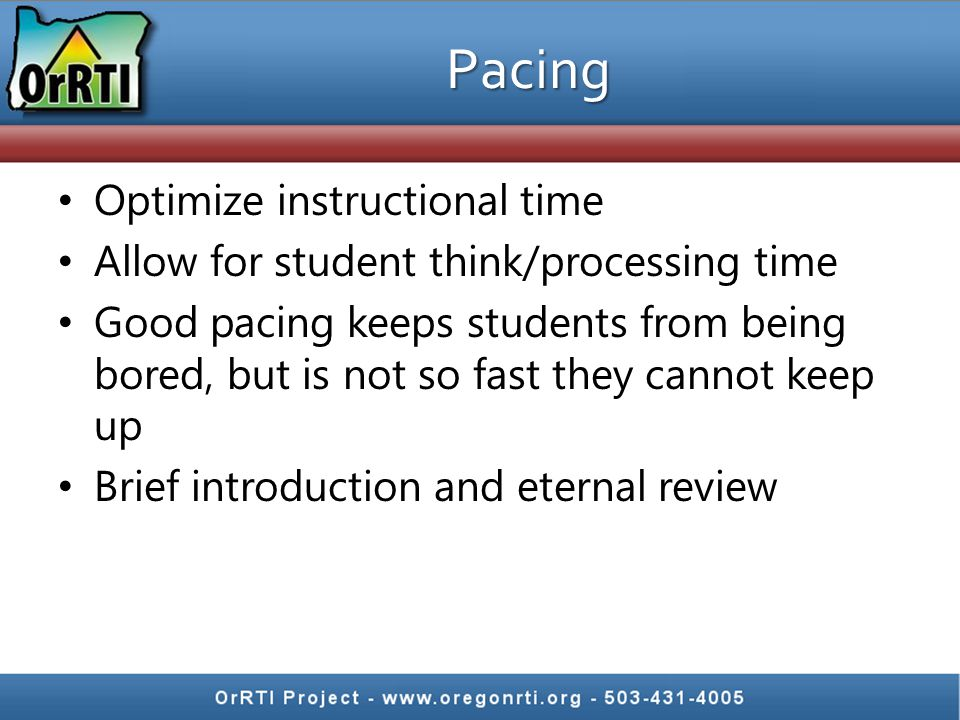 Pacing Optimize instructional time