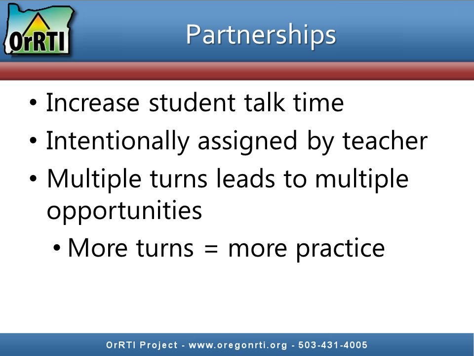 Partnerships Increase student talk time