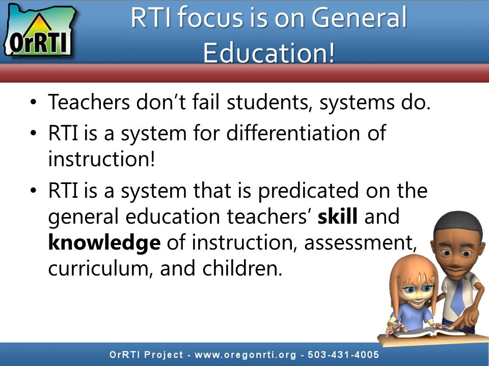 RTI focus is on General Education!