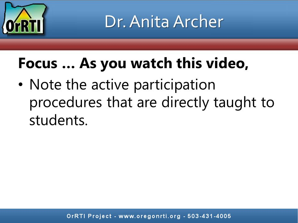 Dr. Anita Archer Focus … As you watch this video,