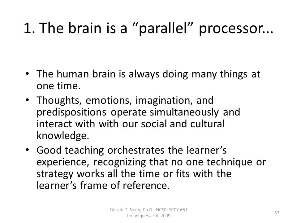 1. The brain is a parallel processor...