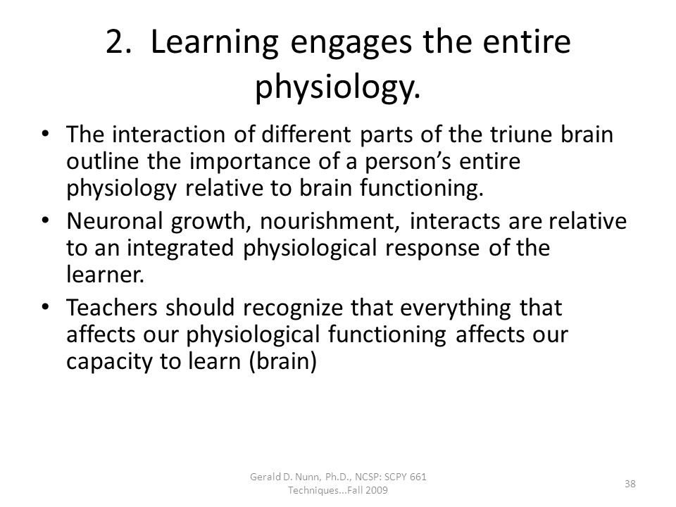 2. Learning engages the entire physiology.