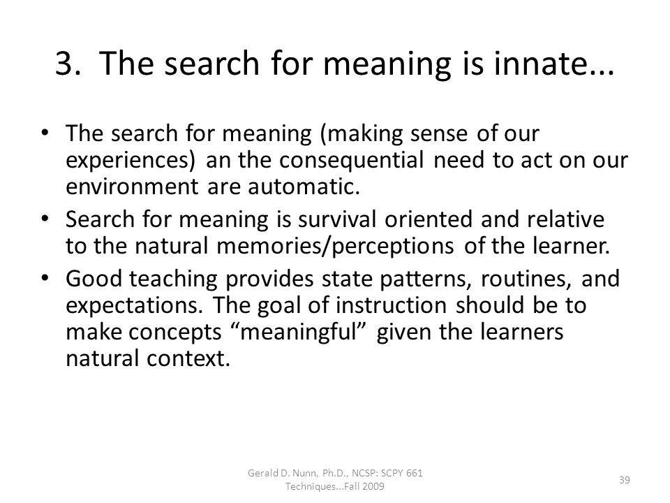 3. The search for meaning is innate...