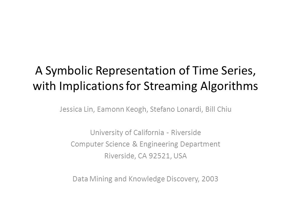 A Symbolic Representation of Time Series, with Implications for Streaming Algorithms