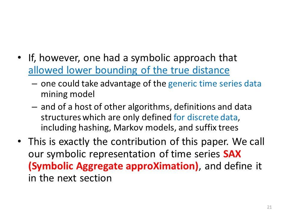 If, however, one had a symbolic approach that allowed lower bounding of the true distance