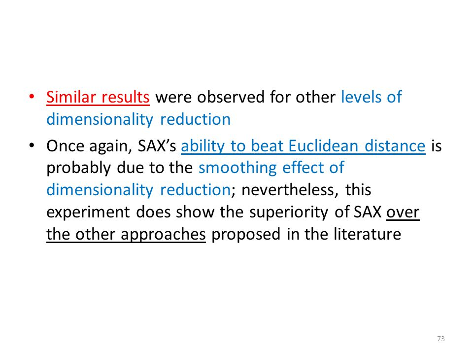 Similar results were observed for other levels of dimensionality reduction