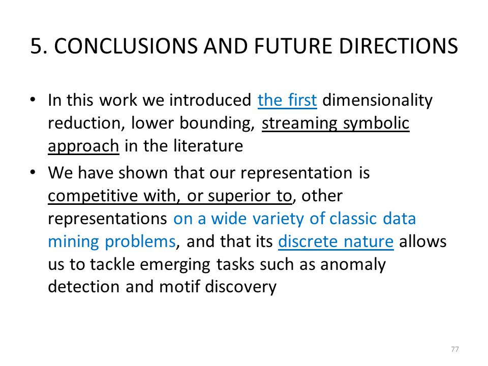 5. CONCLUSIONS AND FUTURE DIRECTIONS